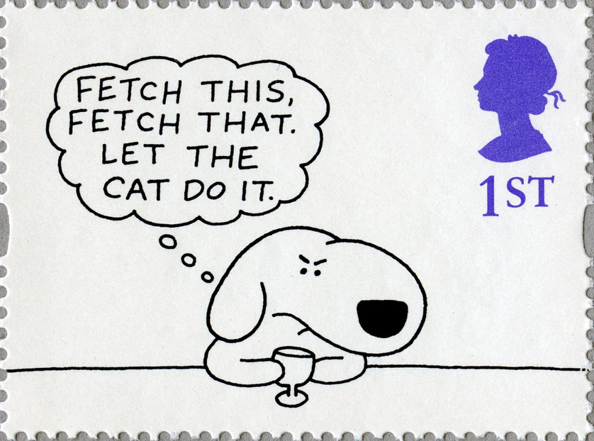 Stamp depicting a cartoon of an angry dog with speech bubble saying 'FETCH THIS, FETCH THAT. LET THE CAT DO IT'.