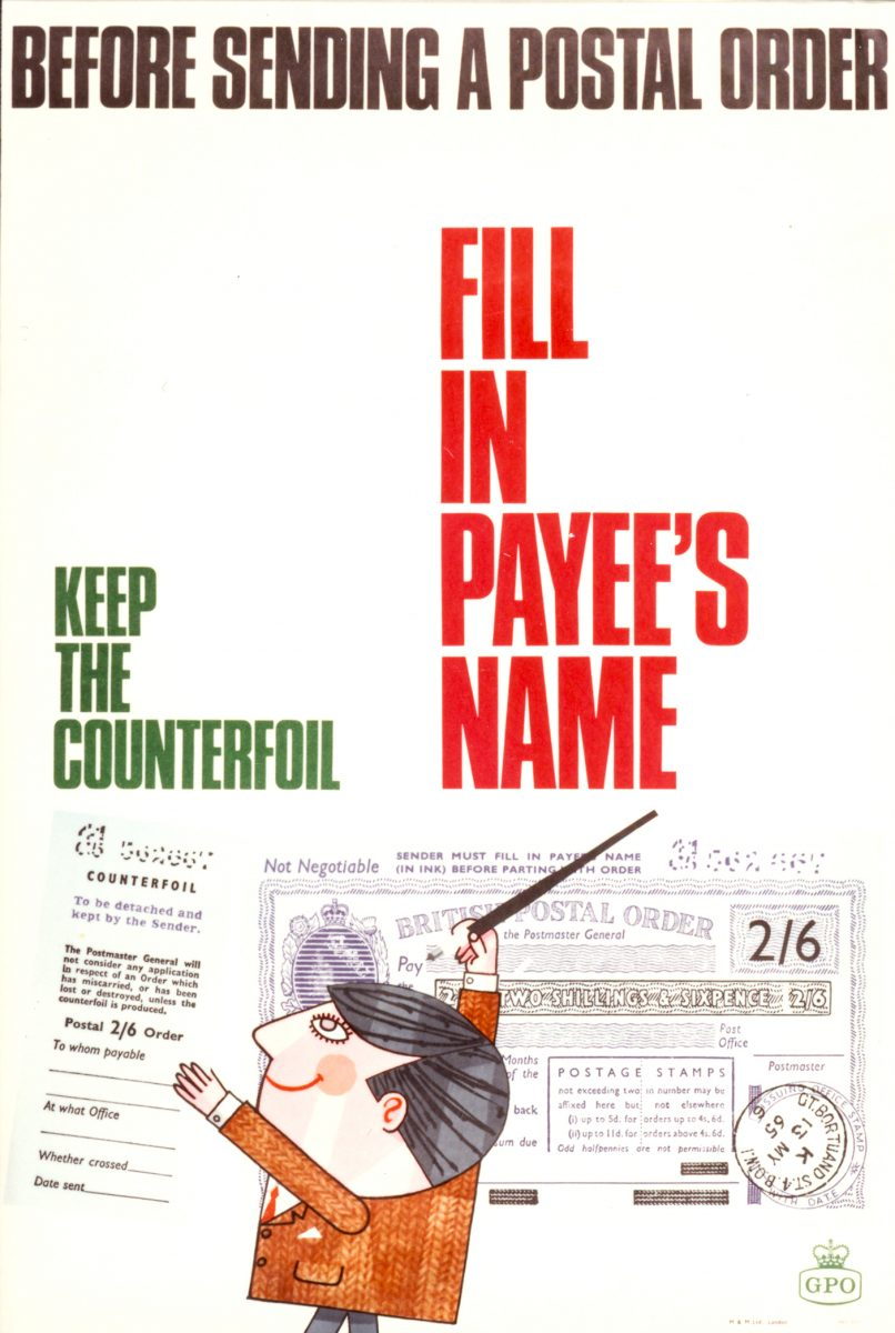 Poster which a white background and the following text 'Before sending a postal order. Keep the counterfoil. Fill in the payees name.'. At the bottom of the poster is an image of a postal order with a cartoon man holding a large pen.
