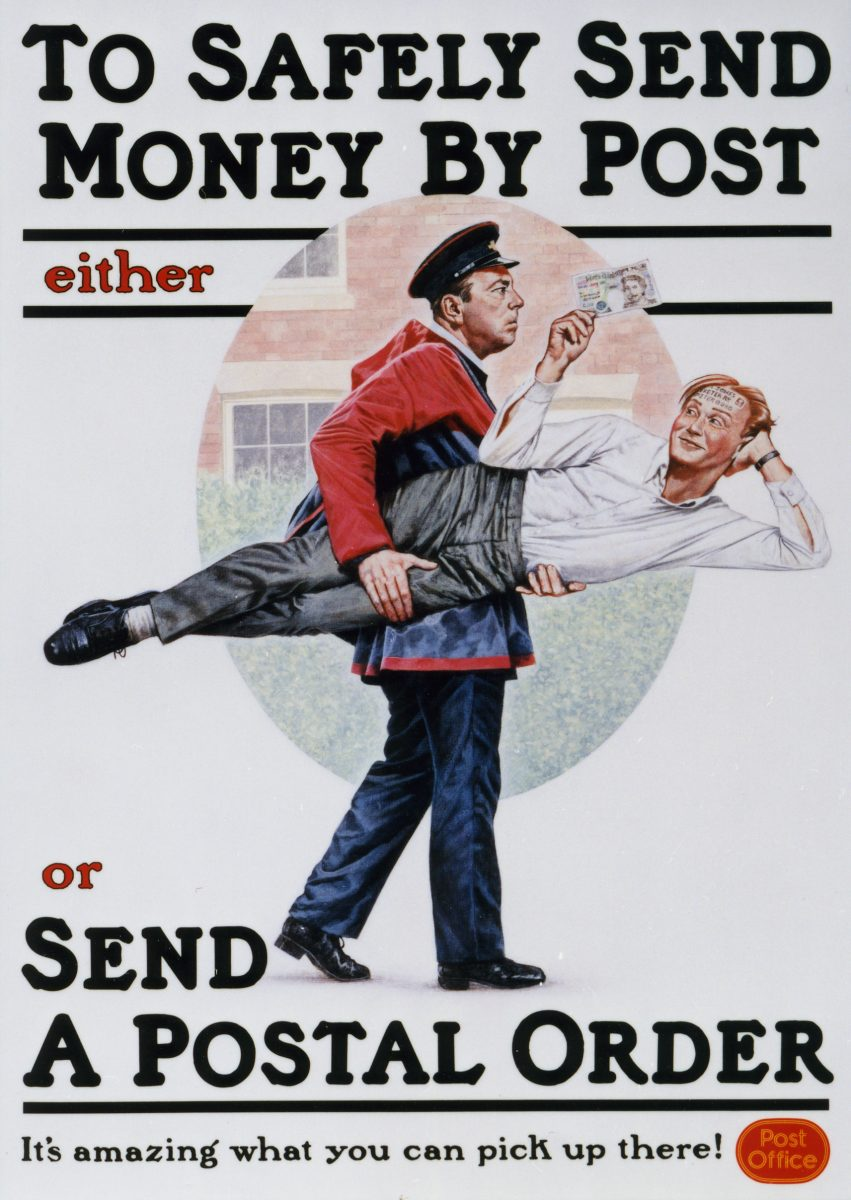 Poster with a white background. In the centre of the poster is an image of a postman carrying a man under his arm. The man being carried is holding a bank note. Above the image is the text 'To safely send money by post either'. Below the image is the text 'or send a postal order. It's amazing what you can pick up there!' followed by the Post Office logo.